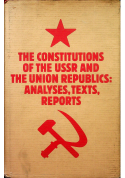 The constitutions of the USSR and the Union Republics