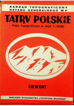 Tatry Polskie Mapa topograficzna w skali 1 10 000 Giewont