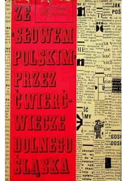 Ze słowem polskim przez ćwierćwiecze Dolnego Śląska