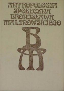 Antropologia społeczna Bronisława Malinowskiego
