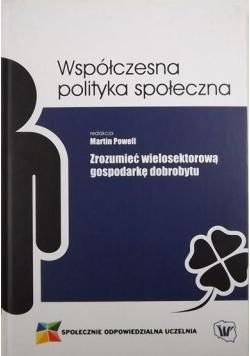 Współczesna polityka społeczna Zrozumieć wielosektorową gospodarkę dobrobytu