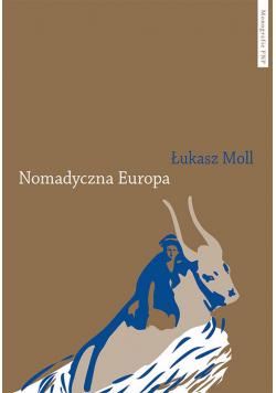 Nomadyczna Europa Poststrukturalistyczne granice europejskiego uniwersalizmu