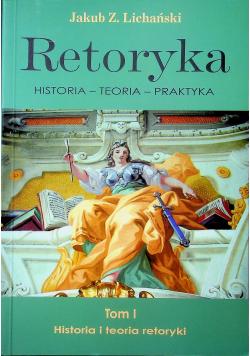 Retoryka historia teoria praktyka Tom I
