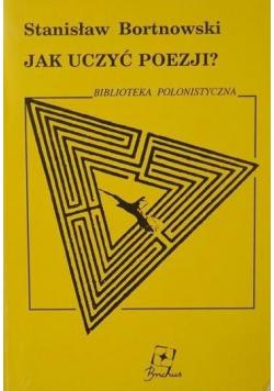 Jak uczyć poezji plus autograf Bortnowskiego