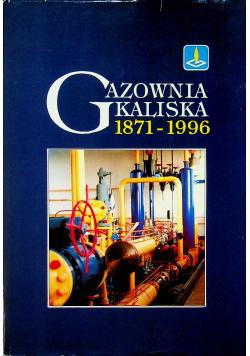 Gazownia kaliska 1871  1996
