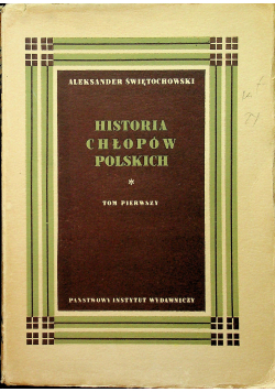 Historia Chłopów Polskich w zarysie Tom I 1949 r.