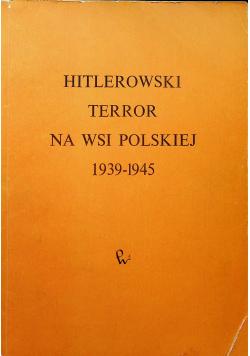 Hitlerowski terror na wsi polskiej 1939 1945