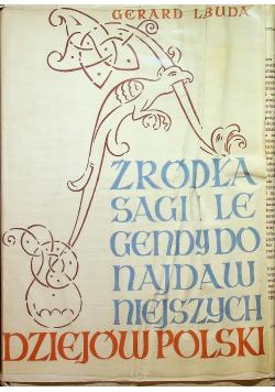 Źródła sagi i legendy do najdawniejszych dziejów Polski