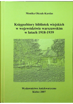 Księgozbiory bibliotek wiejskich w województwie warszawskim w latach 1918 1939