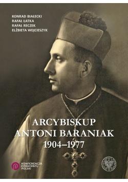 Arcybiskup Antoni Baraniak 1904 - 1977