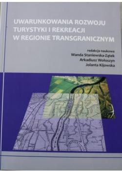 Uwarunkowania rozwoju turystyki i rekreacji w regionie transgranicznym