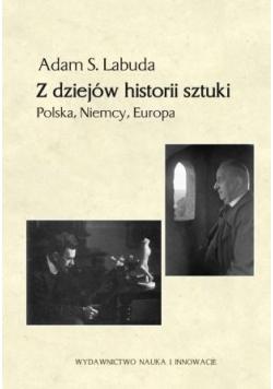 Z dziejów historii sztuki Polska Niemcy Europa