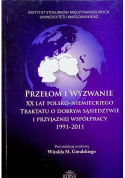Przełom i wyzwanie XX lat Polsko-Niemieckiego traktatu o dobrym sąsiedztwie i przyjaznej współpracy 1991 2011 Plus autograf Góralski