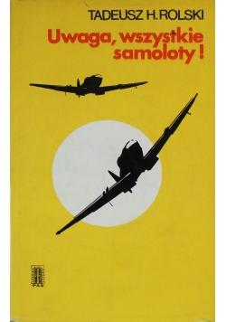 Uwaga wszystkie samoloty