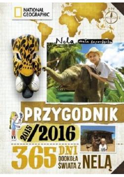 Przygodnik 2015 / 2016 365 dni dookoła świata z Nelą