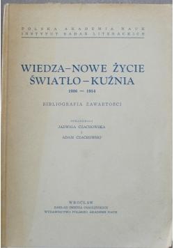 Wiedza nowe życie Światło kuźnia  1906 - 1914