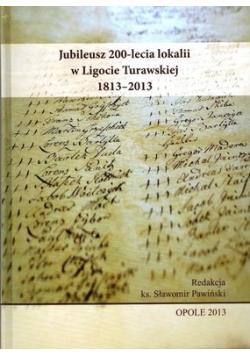 Jubileusz 200lecia lokalii w Ligocie Turawskiej 1813 2013