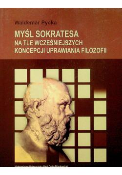 Myśl Sokratesa na tle wcześniejszych koncepcji uprawiania filozofii