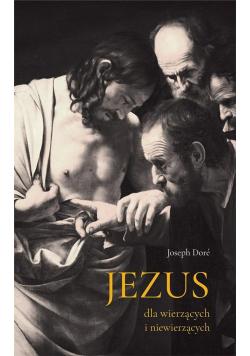 Jezus dla wierzących i niewierzących