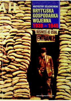 Brytyjska gospodarka wojenna 1939 1945