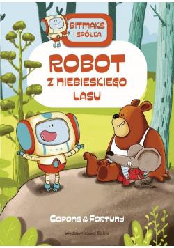 Bitmaks i spółka Robot z Niebieskiego Lasu