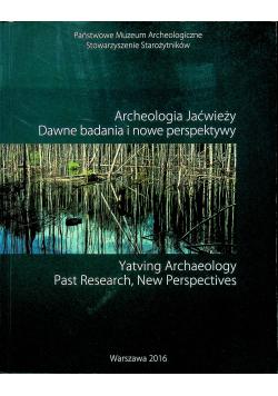 Archeologia Jaćwieży Dawne badania i nowe perspektywy