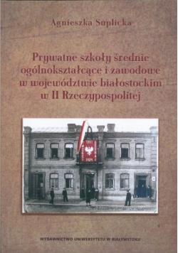 Prywatne szkoły średnie ogólnokształcące i zawodowe w województwie białostockim w III Rzeczypospolitej