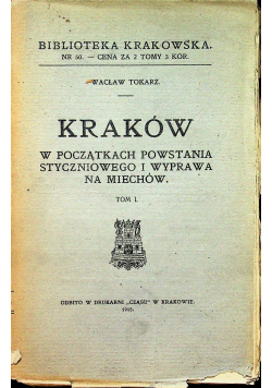 Kraków w początkach powstania styczniowego i wyprawa na miechów 1915 r.