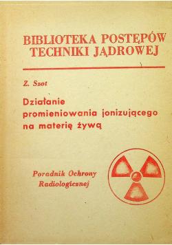 Działanie promieniowania jonizującego na materię żywą Przedruk