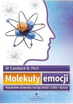 Molekuły emocji Naukowe dowody na łączność ciała i duszy