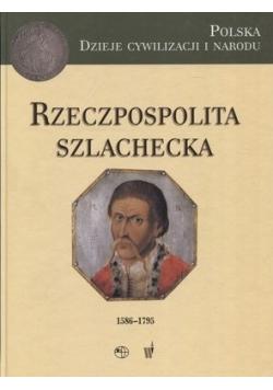 Rzeczpospolita Szlachecka 1586 1795