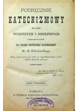 Podręcznik katechizmowy do nauk większych i mniejszych 1895 r.