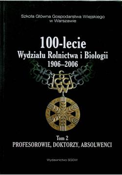 100 lecie Wydziału Rolnictwa i Biologii 1906 2006 tom II