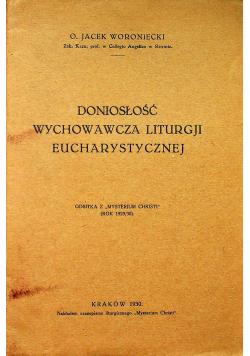 Doniosłość wychowawcza liturgji eucharystycznej 1930 r
