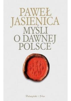 Myśli o dawnej Polsce