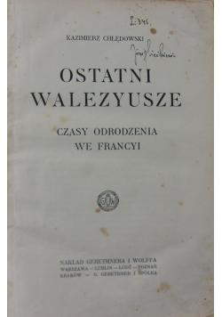 Ostatni Walezyusze około 1920 r.