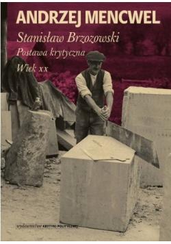 Stanisław Brzozowski Postawa krytyczna Wiek XX