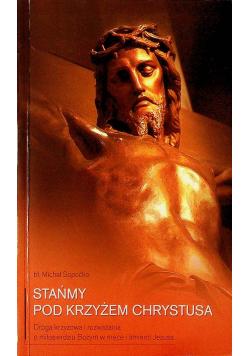Stańmy pod krzyżem Chrystusa