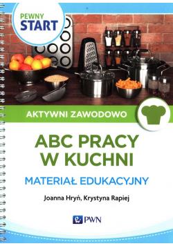 Pewny Start Aktywni zawodowo ABC pracy w kuchni Materiał edukacyjny