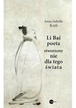 Li Bai poeta stworzony nie dla tego świata