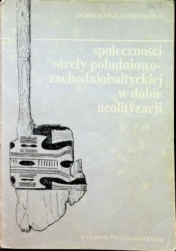 Społeczności strefy południowo zachodniobałtyckiej w dobie neolityzacji