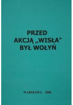 """Przed akcją """"Wisła"""" był Wołyń"""