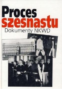 Proces szesnastu Dokumenty NKWD Proces szesnastu. Dokumenty NKWD