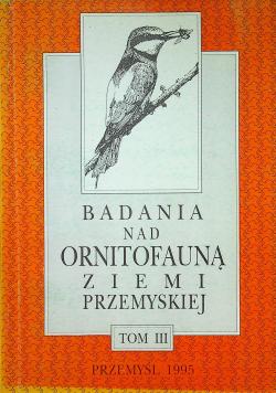 Badania nad ornitofauną ziemi Przemyskiej Tom III