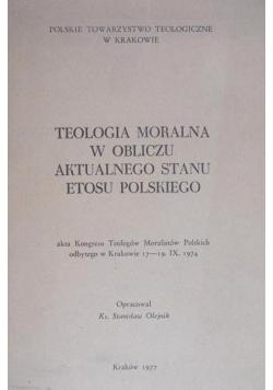 Teologia moralna w obliczu aktualnego stanu etosu polskiego