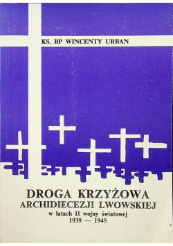 Droga krzyżowa archidiecezji Lwowskiej w latach II wojny 1939  1945