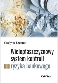 Wielopłaszczyznowy system kontroli ryzyka bankowego plus autograf Szustak