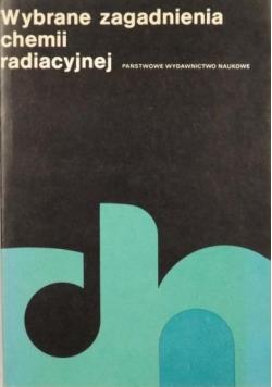 Wybrane zagadnienia chemii radiacyjnej