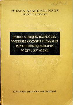 Studia z dziejów rzemiosła w okresie kryzysu feudalizmu w zachodniej Europie w XIV i XV wieku