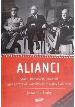 Alianci Stalin Roosevelt Churchill Tajne rozgrywki zwycięzców II wojny światowej